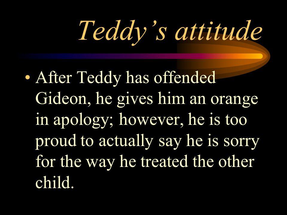 Teddy's attitude