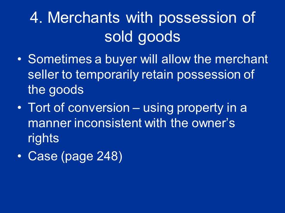 4. Merchants with possession of sold goods