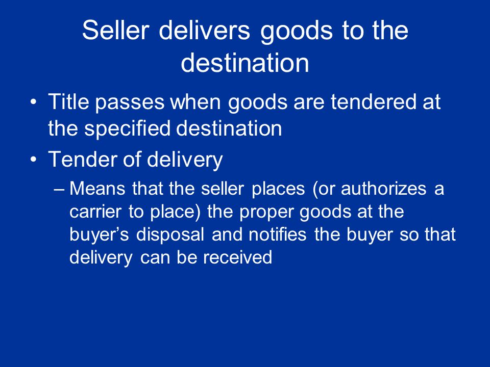 Seller delivers goods to the destination