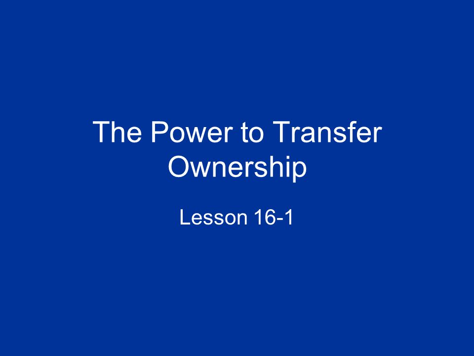 The Power to Transfer Ownership