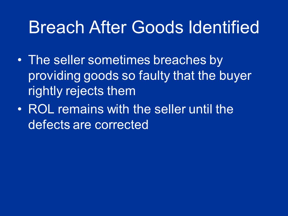 Breach After Goods Identified