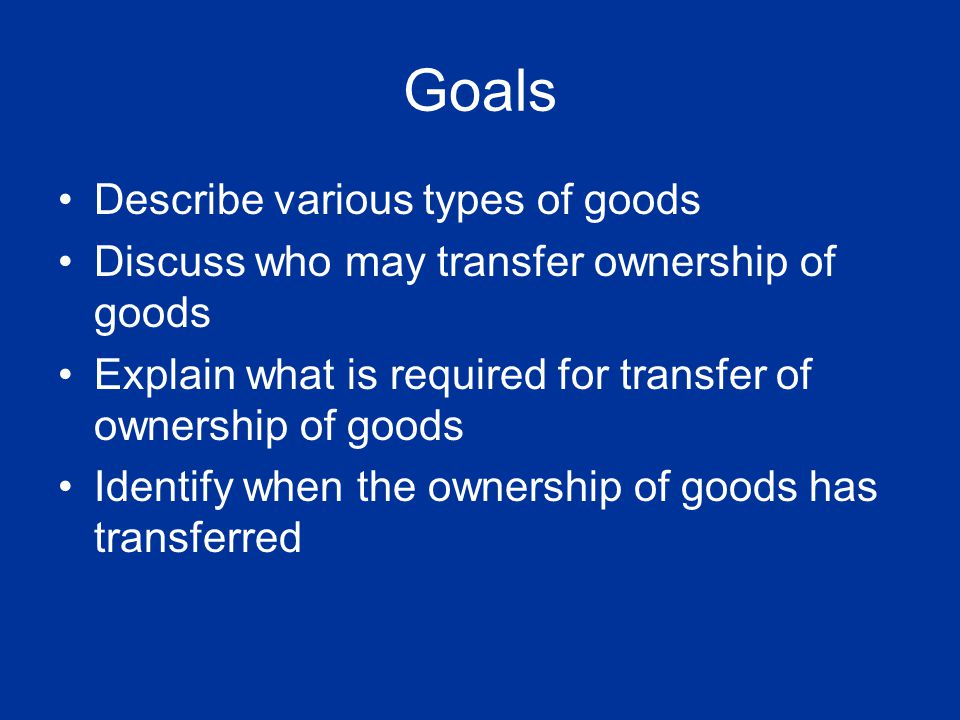Goals Describe various types of goods