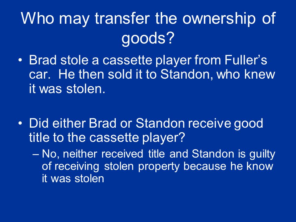 Who may transfer the ownership of goods