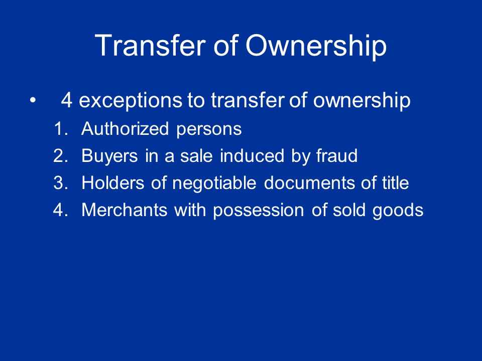 Transfer of Ownership 4 exceptions to transfer of ownership