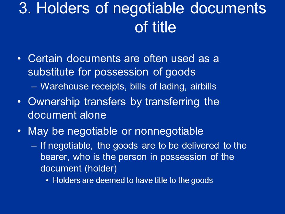 3. Holders of negotiable documents of title