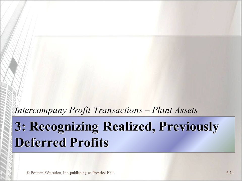 3: Recognizing Realized, Previously Deferred Profits