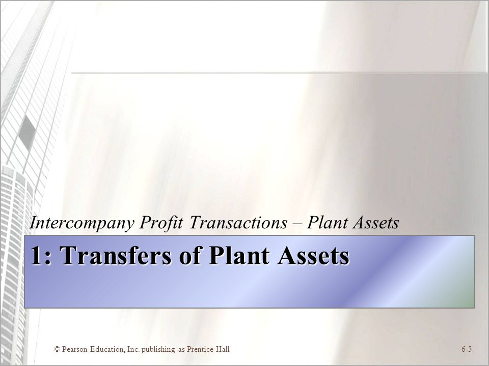 1: Transfers of Plant Assets