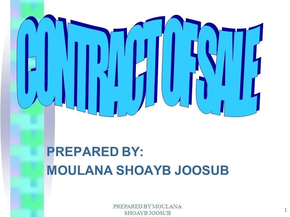 PREPARED BY: MOULANA SHOAYB JOOSUB