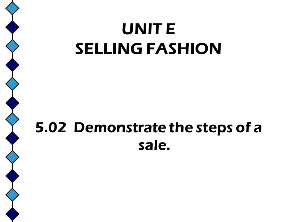5.02 Demonstrate the steps of a sale.