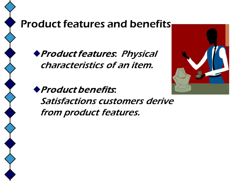 Product features and benefits