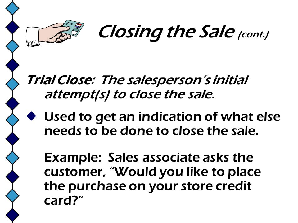 Closing the Sale (cont.)