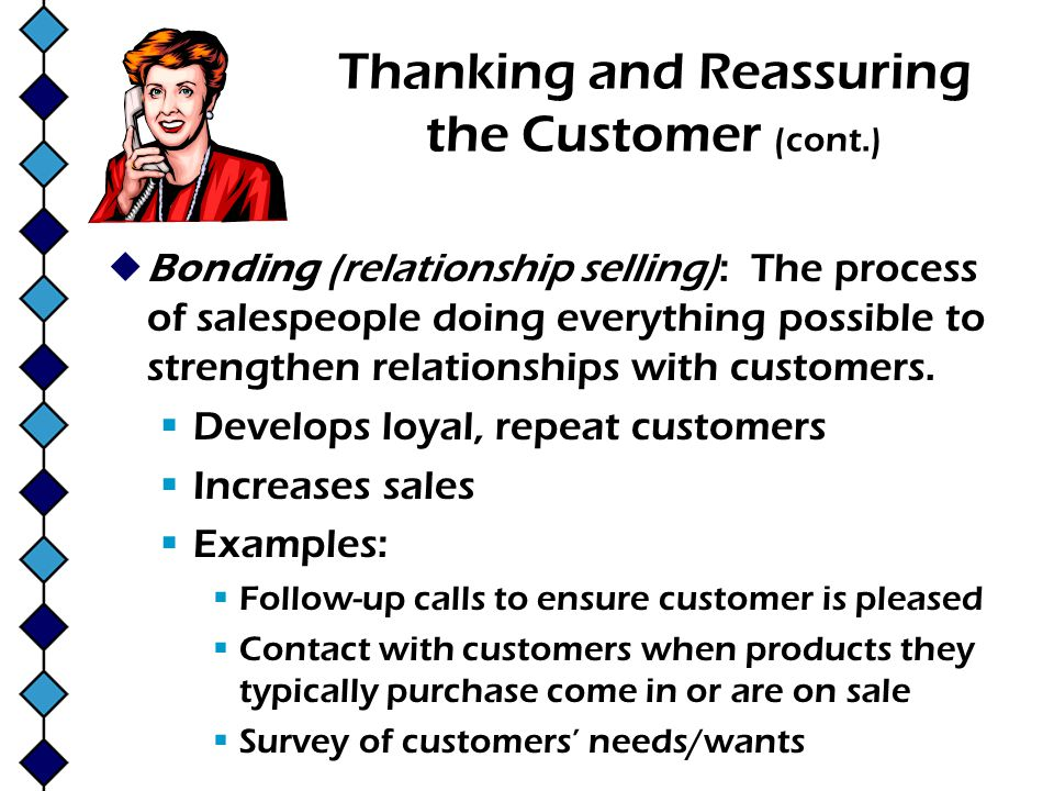 Thanking and Reassuring the Customer (cont.)