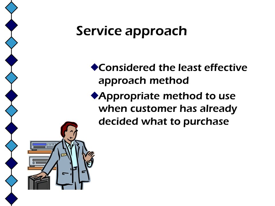 Service approach Considered the least effective approach method