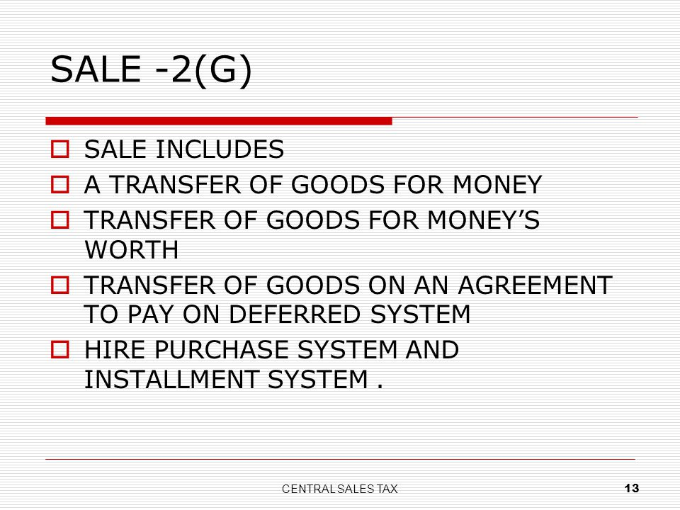 SALE -2(G) SALE INCLUDES A TRANSFER OF GOODS FOR MONEY