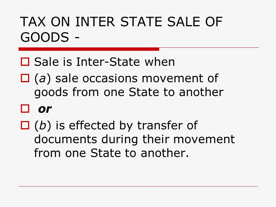 TAX ON INTER STATE SALE OF GOODS -