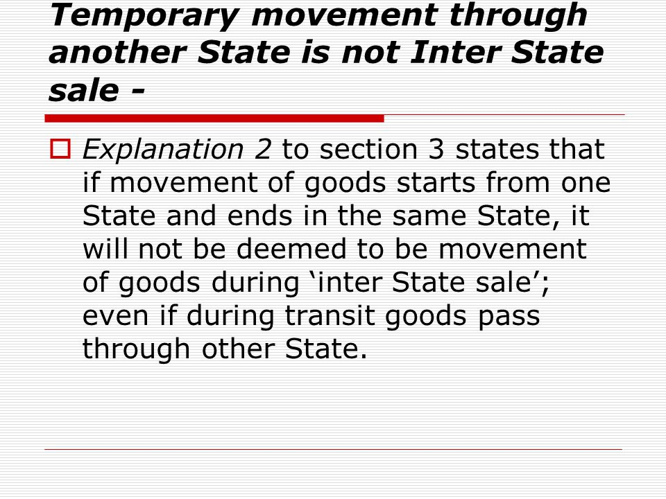 Temporary movement through another State is not Inter State sale -