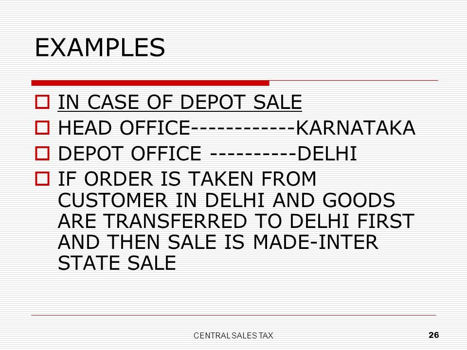 EXAMPLES IN CASE OF DEPOT SALE HEAD OFFICE------------KARNATAKA
