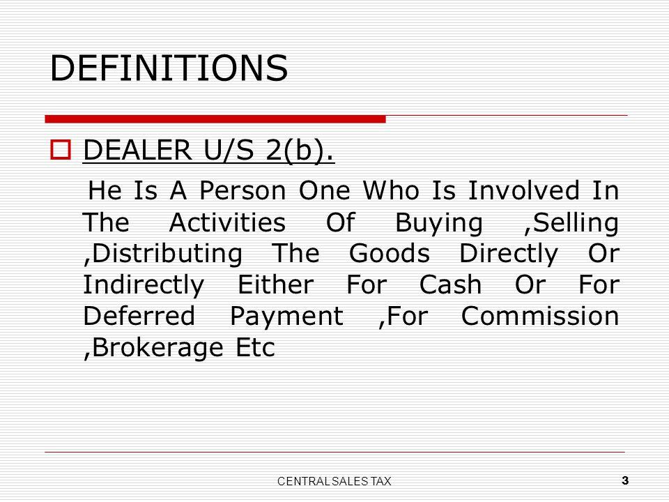 DEFINITIONS DEALER U/S 2(b).