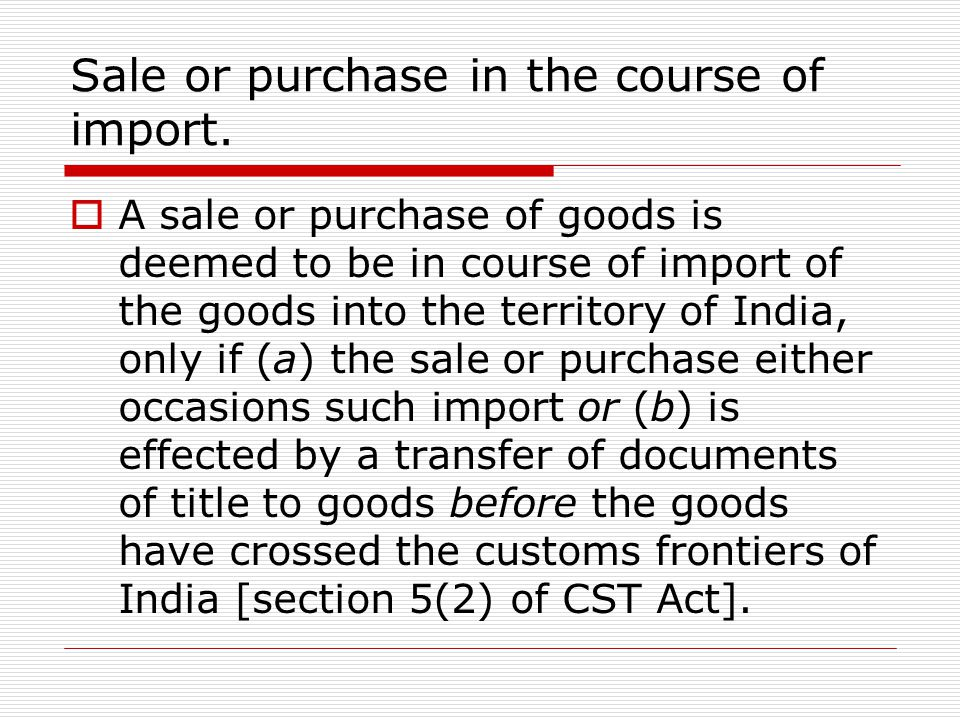 Sale or purchase in the course of import.