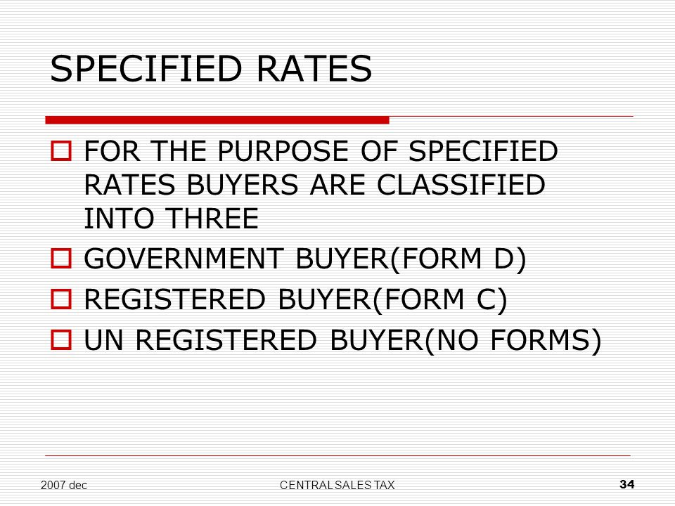SPECIFIED RATES FOR THE PURPOSE OF SPECIFIED RATES BUYERS ARE CLASSIFIED INTO THREE. GOVERNMENT BUYER(FORM D)