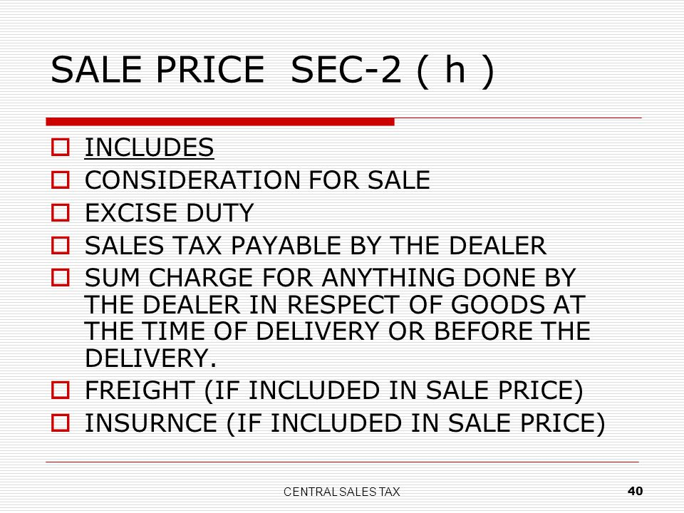 SALE PRICE SEC-2 ( h ) INCLUDES CONSIDERATION FOR SALE EXCISE DUTY