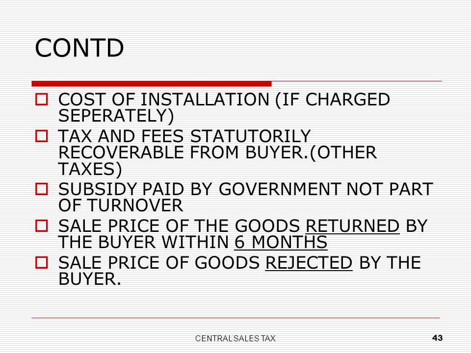 CONTD COST OF INSTALLATION (IF CHARGED SEPERATELY)