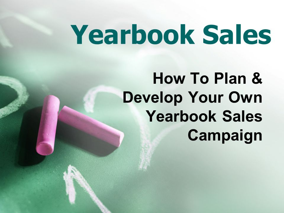 How To Plan & Develop Your Own Yearbook Sales Campaign