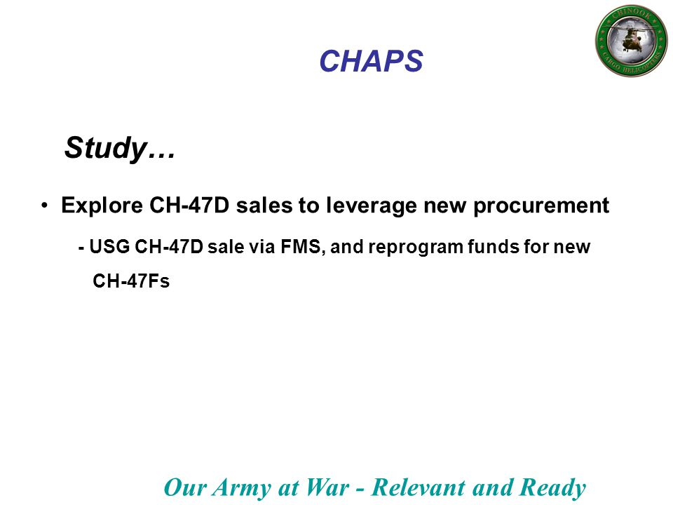 CHAPS Study… Explore CH-47D sales to leverage new procurement