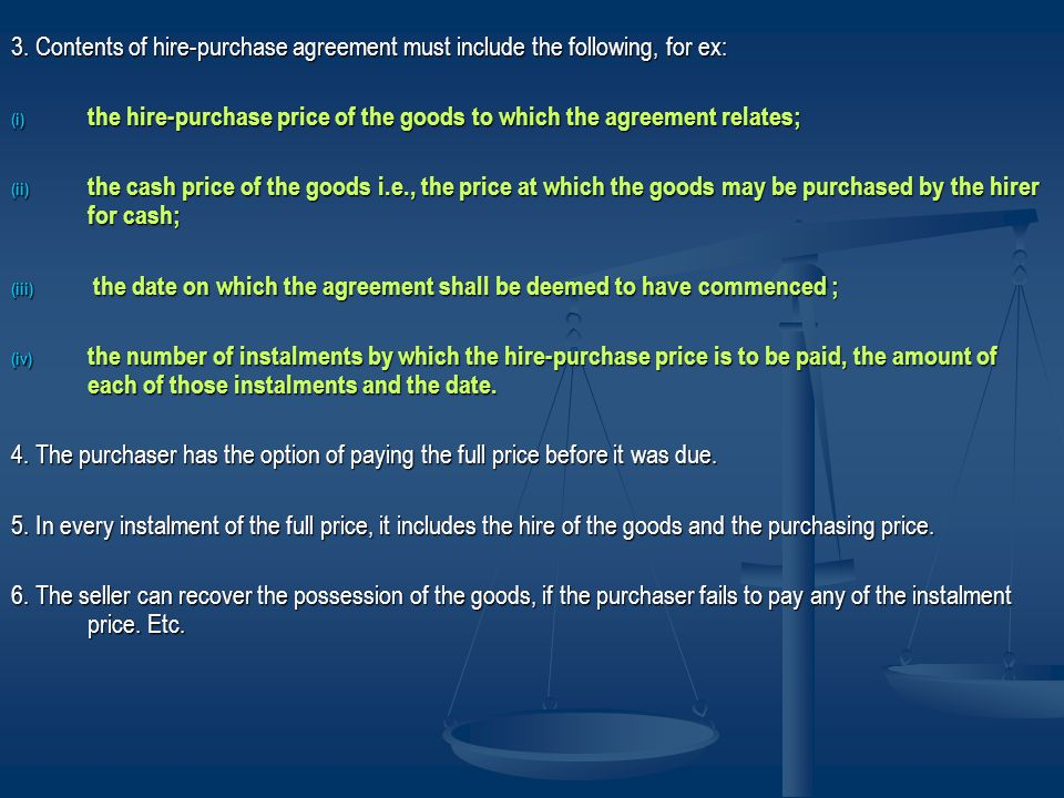 3. Contents of hire-purchase agreement must include the following, for ex: