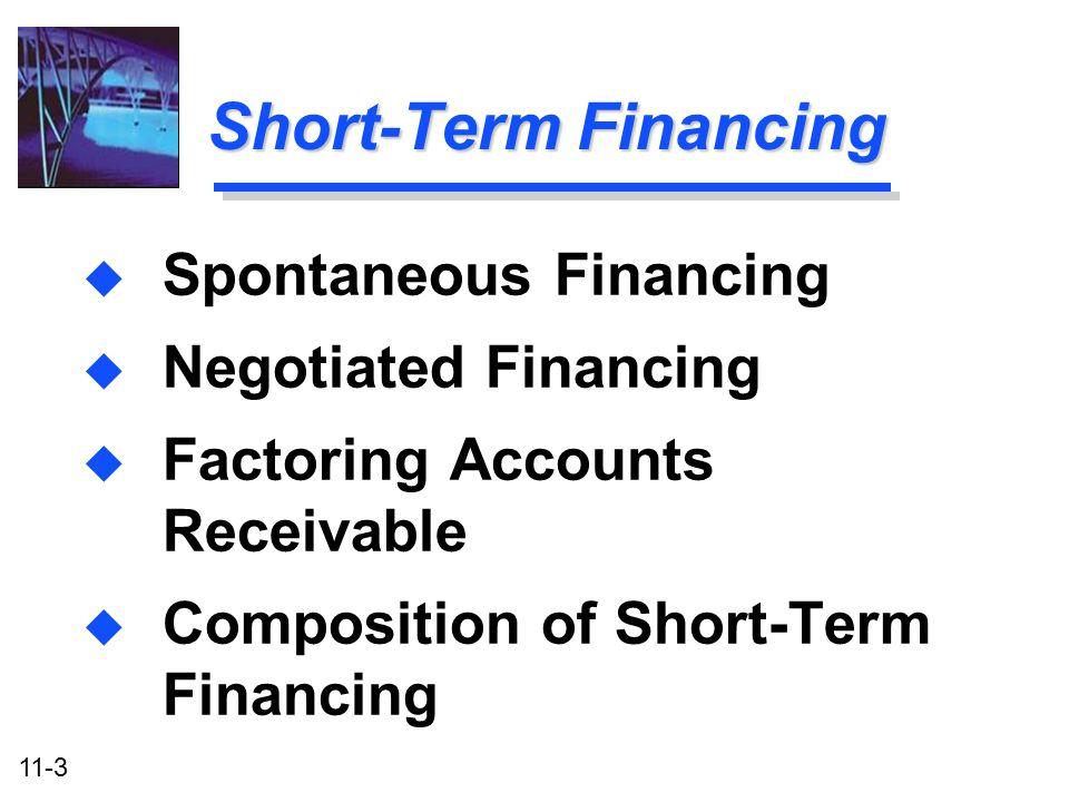 Short-Term Financing Spontaneous Financing Negotiated Financing