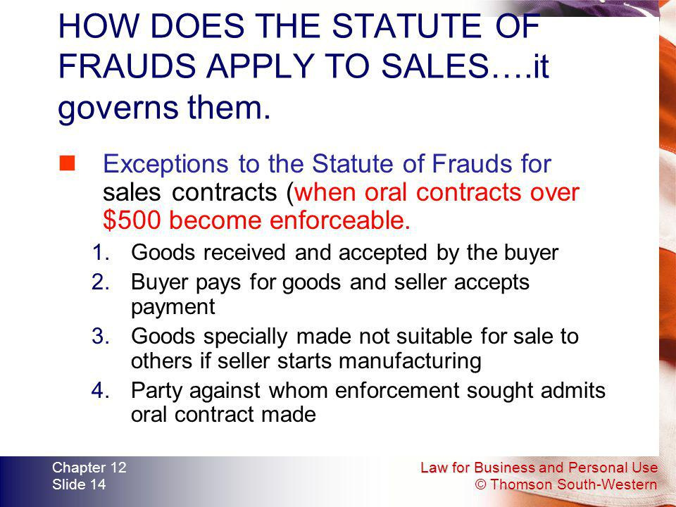 HOW DOES THE STATUTE OF FRAUDS APPLY TO SALES….it governs them.