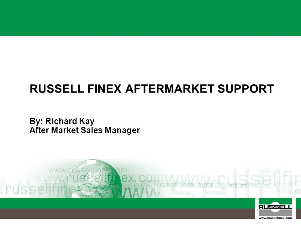 RUSSELL FINEX AFTERMARKET SUPPORT