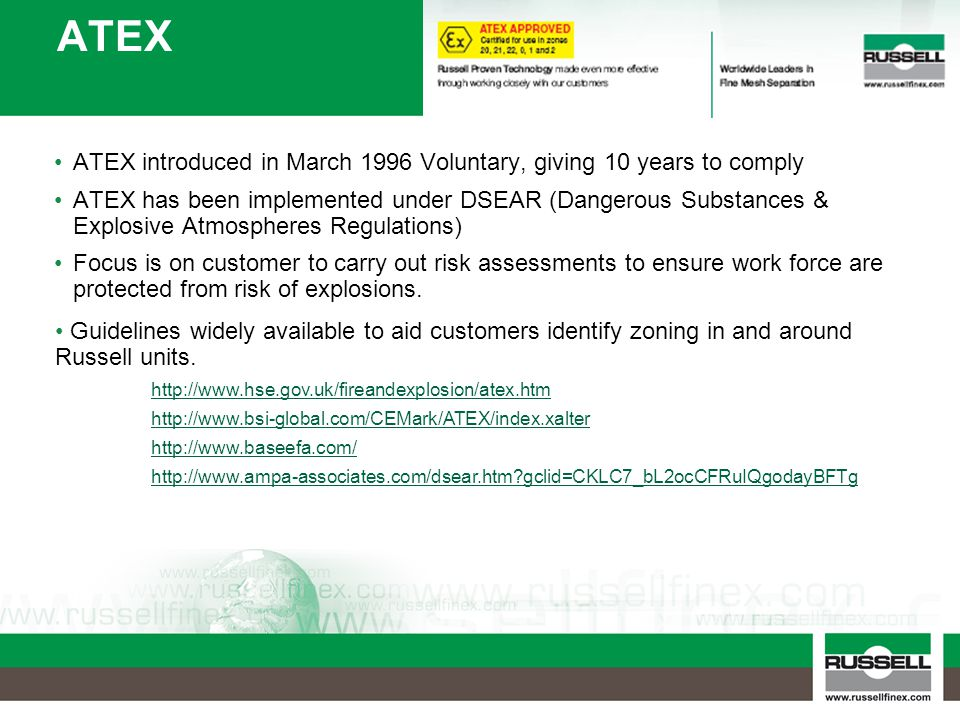 ATEX ATEX introduced in March 1996 Voluntary, giving 10 years to comply.