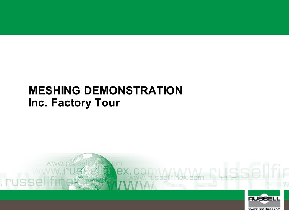 MESHING DEMONSTRATION Inc. Factory Tour
