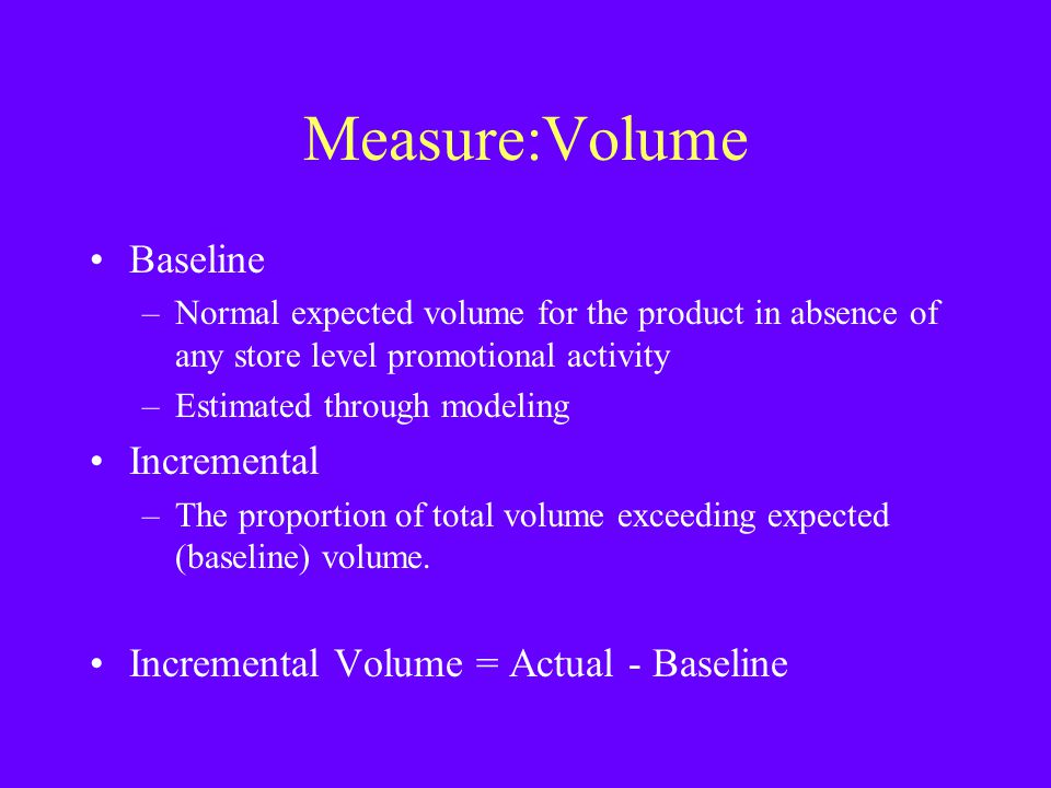 Measure:Volume Baseline Incremental