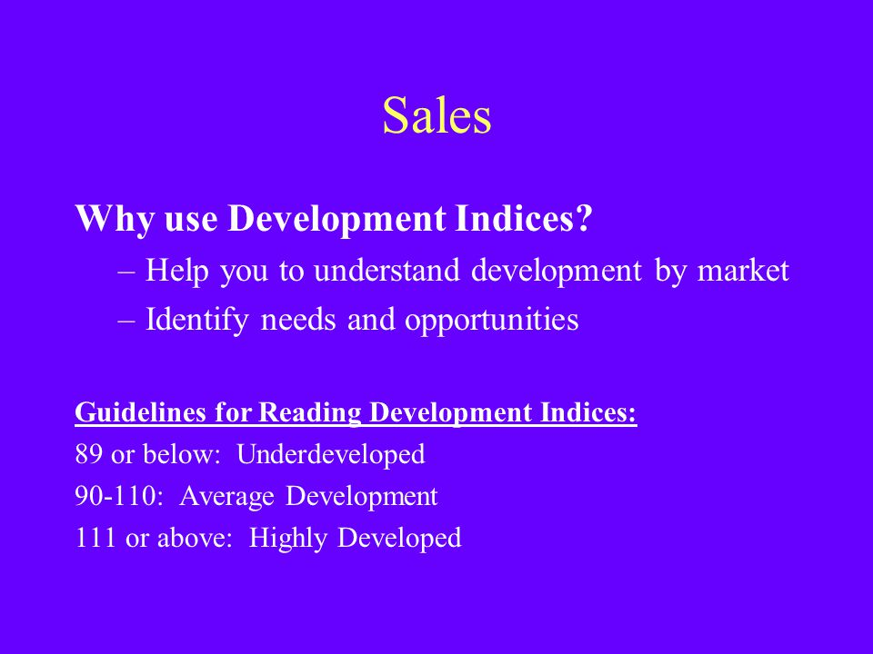 Sales Why use Development Indices