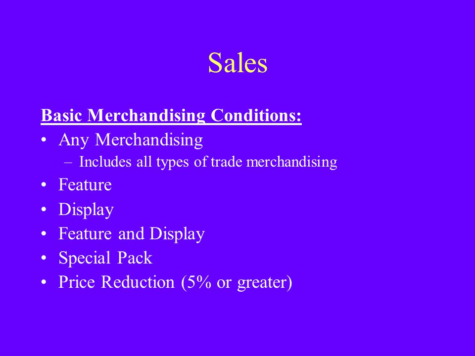 Sales Basic Merchandising Conditions: Any Merchandising Feature