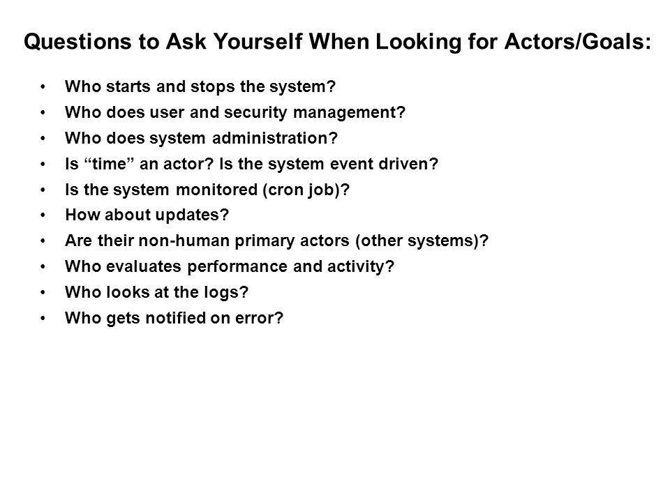 Questions to Ask Yourself When Looking for Actors/Goals: