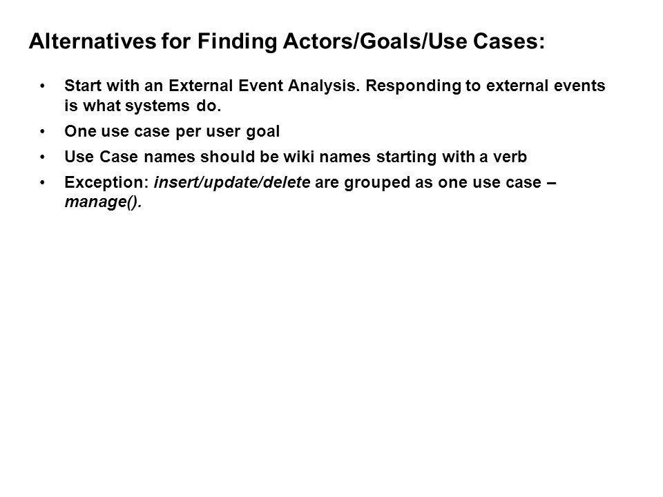 Alternatives for Finding Actors/Goals/Use Cases: