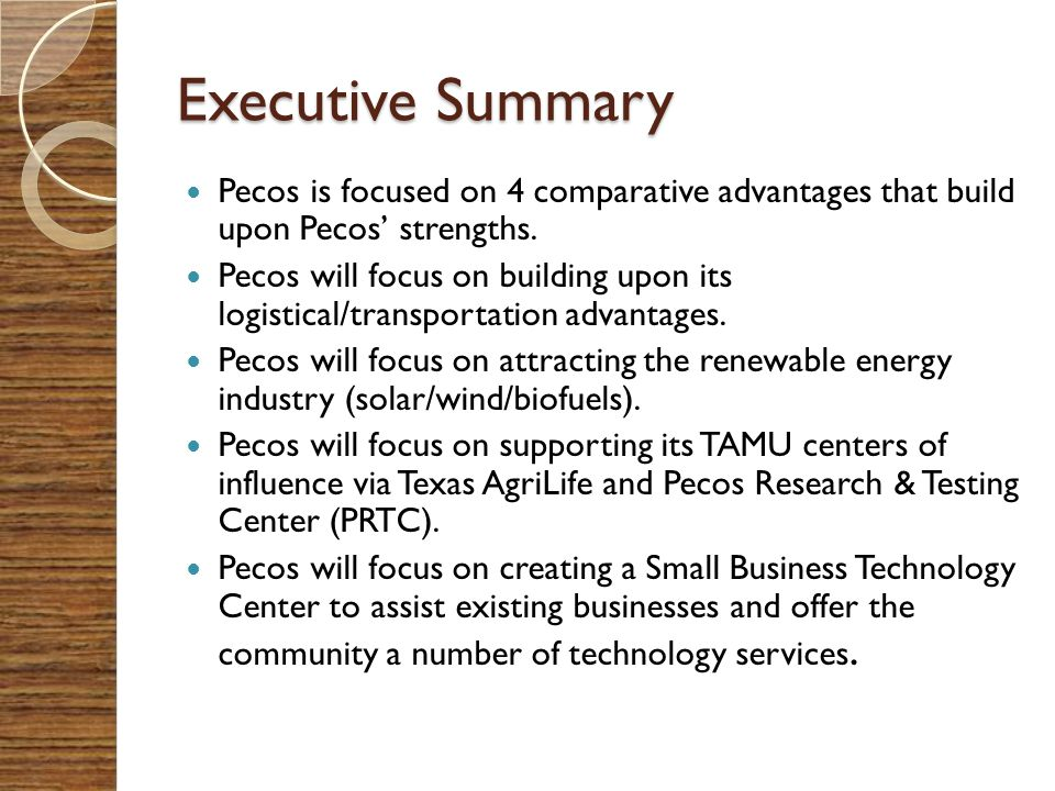 Executive Summary Pecos is focused on 4 comparative advantages that build upon Pecos' strengths.