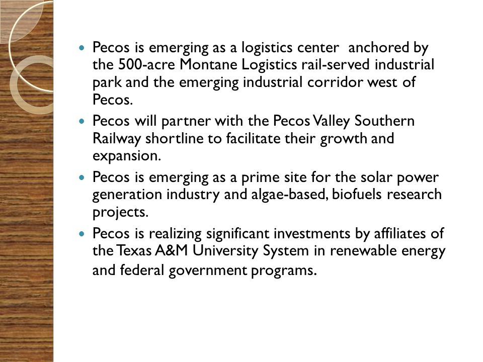 Pecos is emerging as a logistics center anchored by the 500-acre Montane Logistics rail-served industrial park and the emerging industrial corridor west of Pecos.