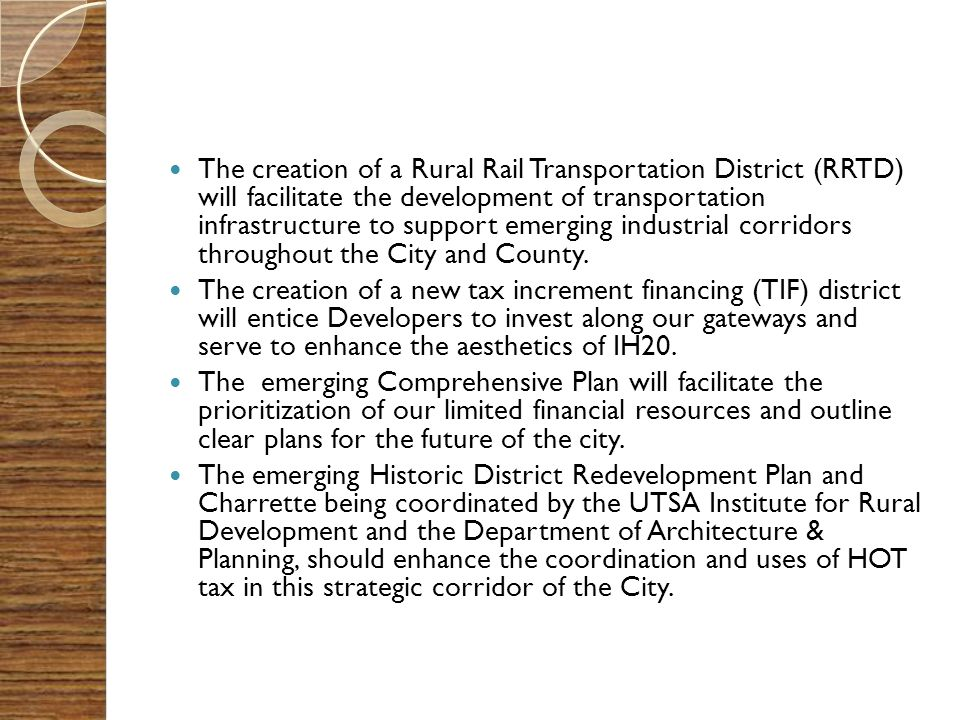 The creation of a Rural Rail Transportation District (RRTD) will facilitate the development of transportation infrastructure to support emerging industrial corridors throughout the City and County.