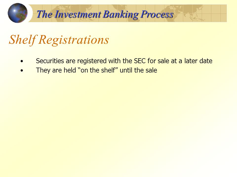 Shelf Registrations The Investment Banking Process