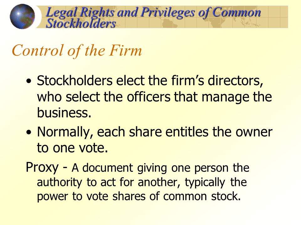 Control of the Firm Legal Rights and Privileges of Common Stockholders