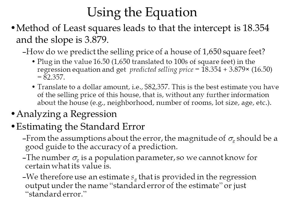 Using the Equation Method of Least squares leads to that the intercept is 18.354 and the slope is 3.879.