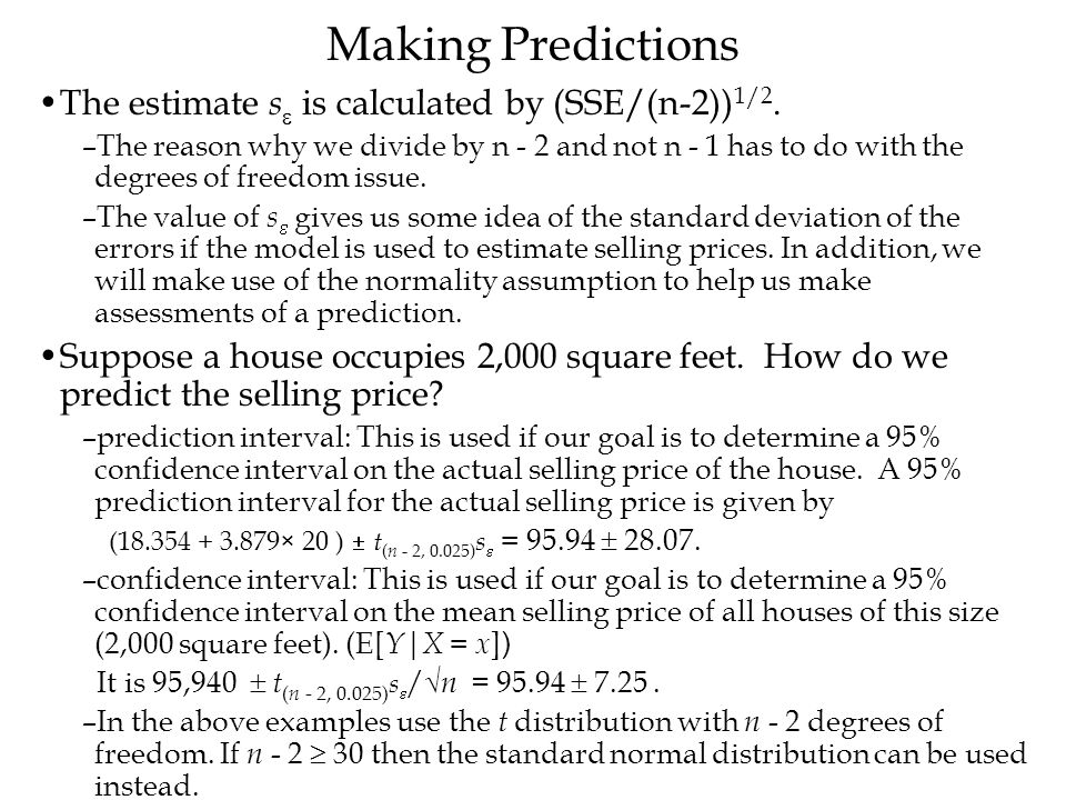 Making Predictions The estimate s is calculated by (SSE/(n-2))1/2.