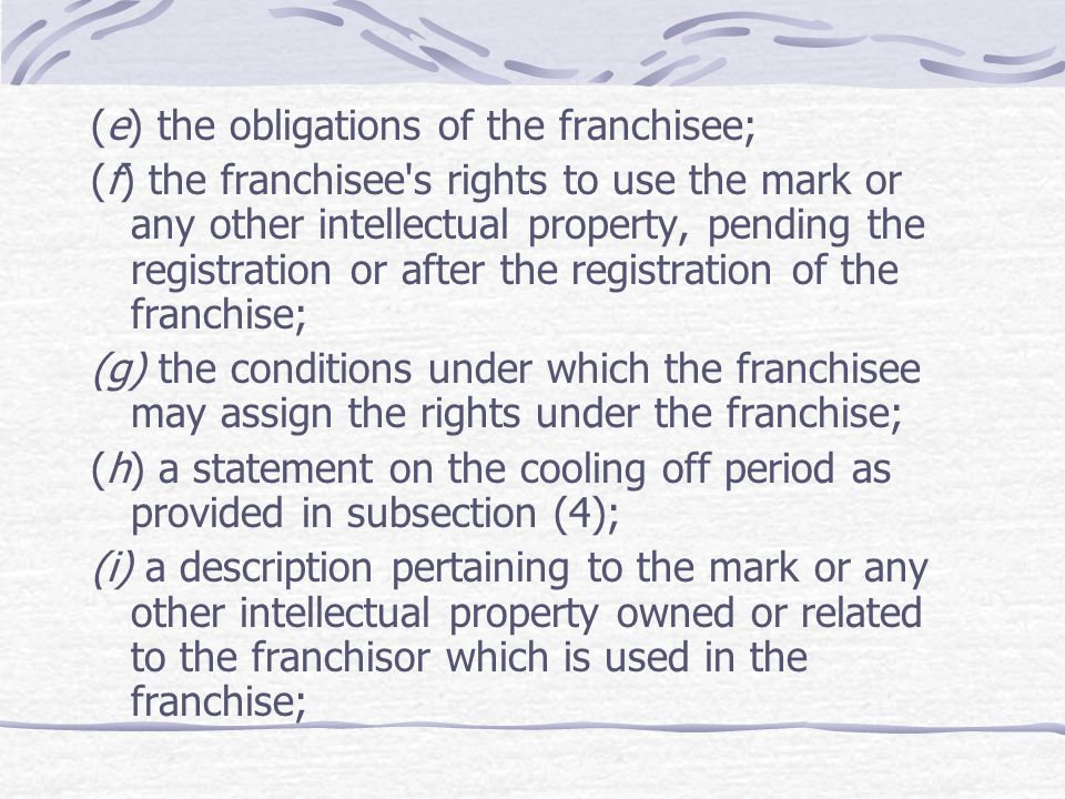 (e) the obligations of the franchisee;