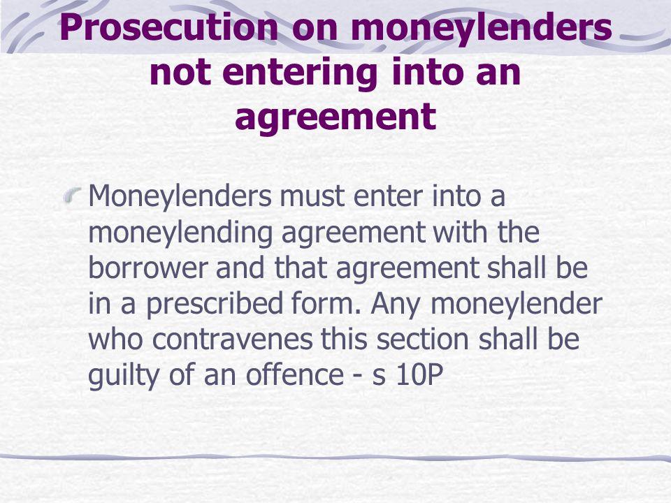 Prosecution on moneylenders not entering into an agreement