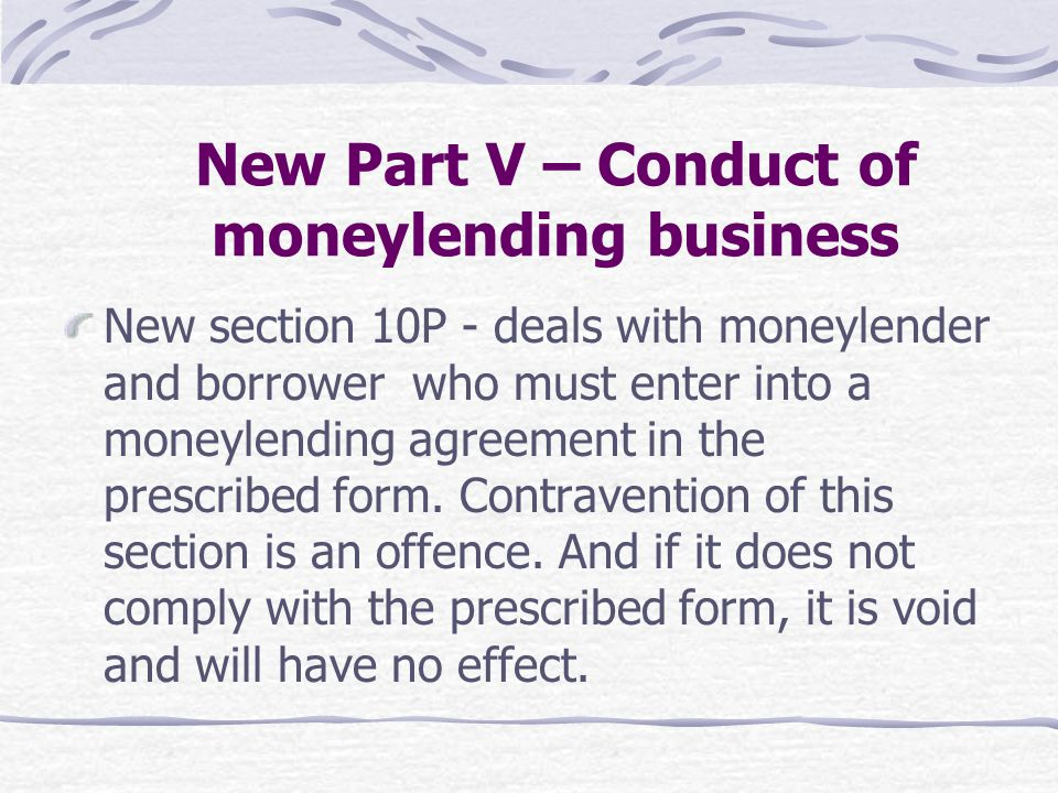 New Part V – Conduct of moneylending business