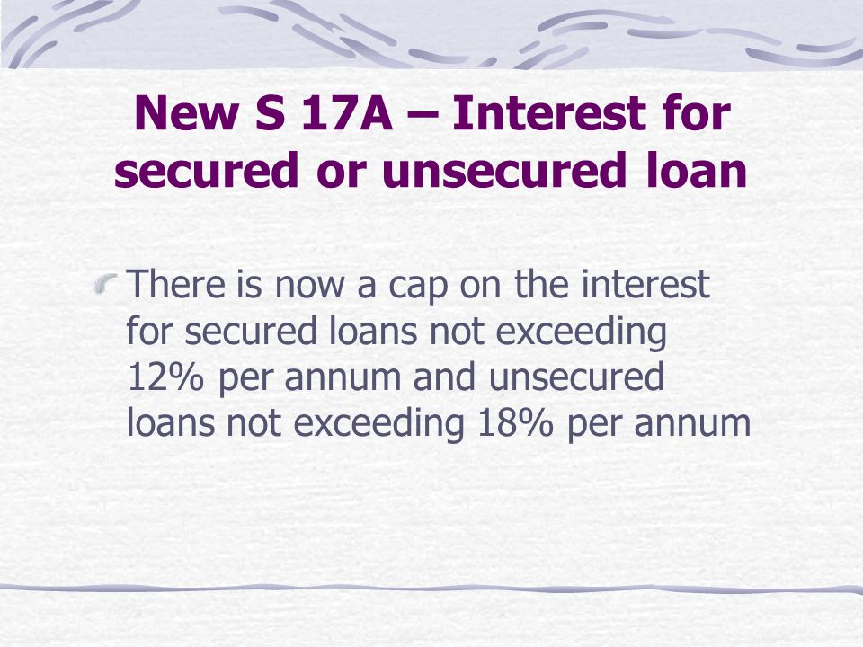 New S 17A – Interest for secured or unsecured loan